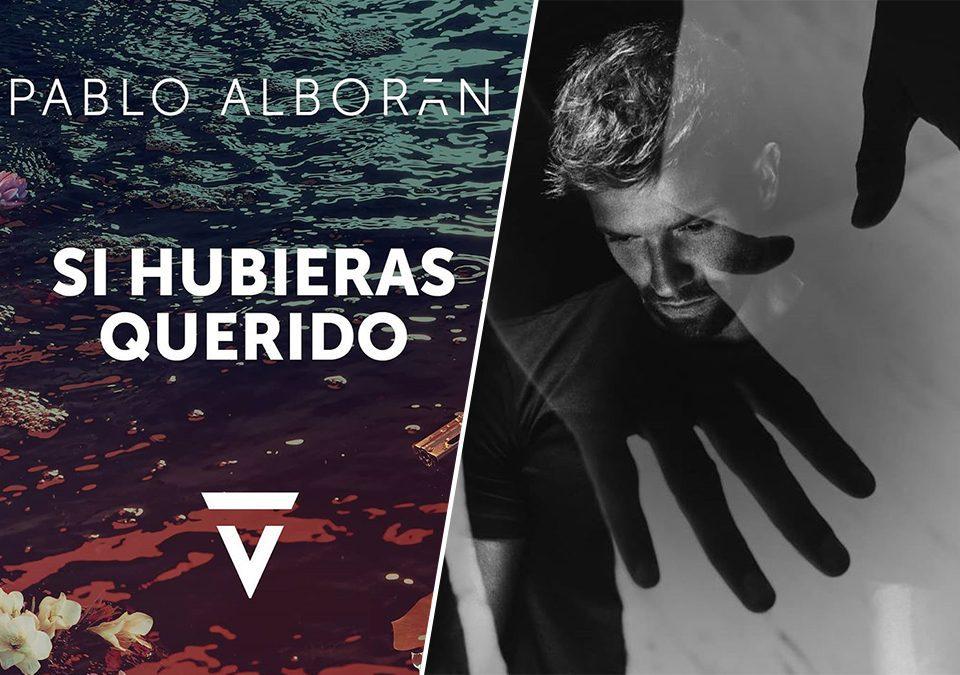 """Pablo Alborán estrena su tema """"Si Hubieras Querido"""""""