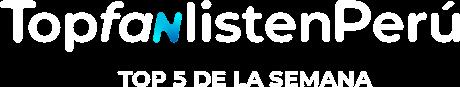 TopFanListenPerú - Top 5 de la semana
