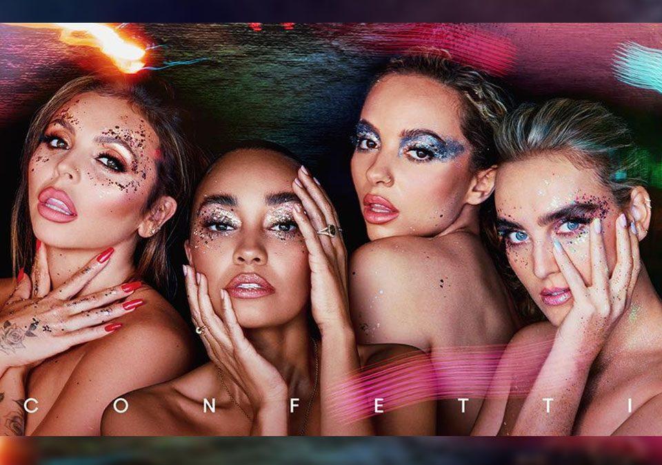 """Little Mix estrenó su sexto álbum """"Confetti"""""""