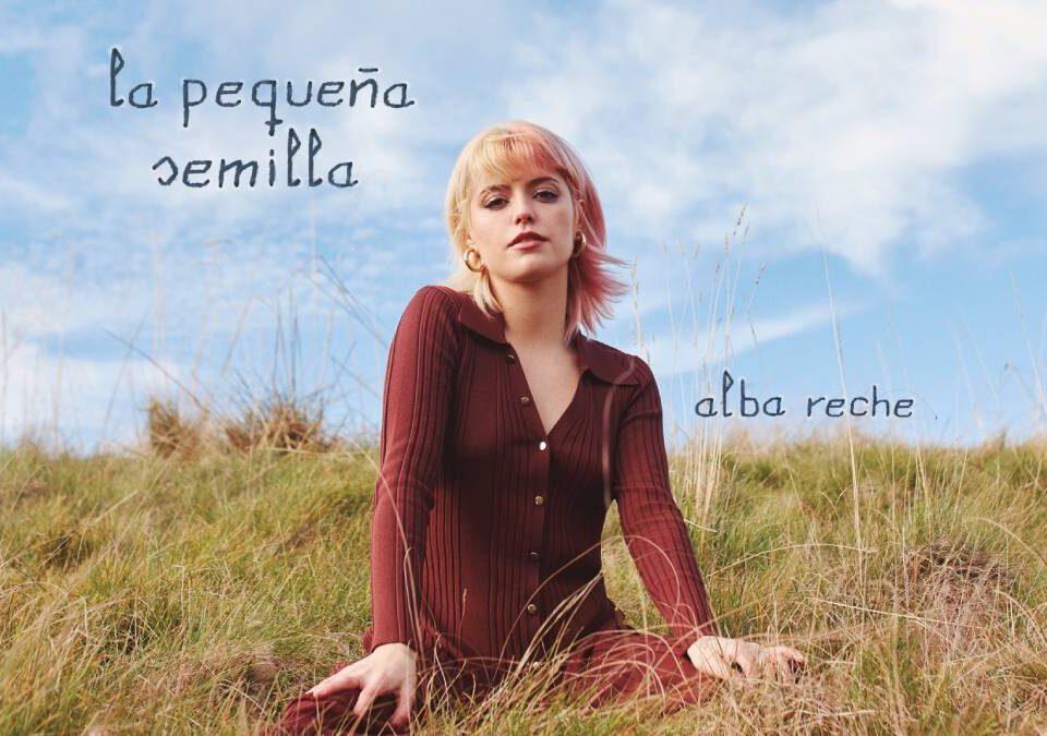"""Alba """"La Pequeña Semilla"""" de Alba Reche anuncia el lanzamiento de su EP """"La Pequeña Semilla"""""""
