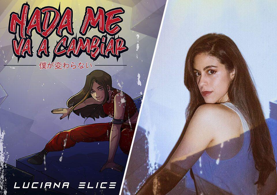 """Luciana Elice presenta su tema """"Nada me va a cambiar"""""""