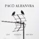 "Paco Alhanvra presenta ""Sin ningún motivo"""