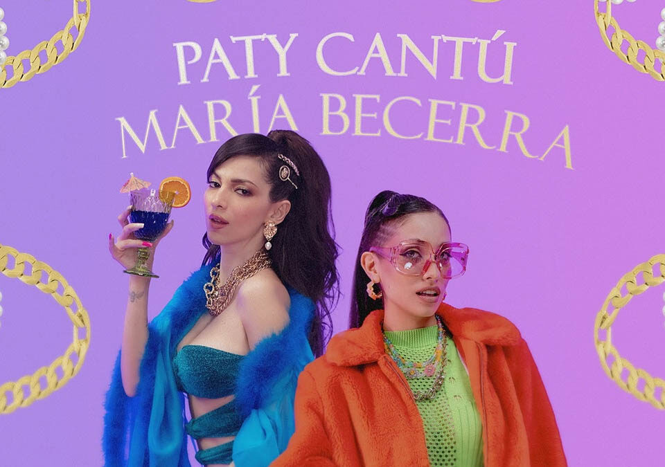 """""""Si Yo Fuera Tú"""", lo nuevo de Paty Cantú junto a María Becerra"""