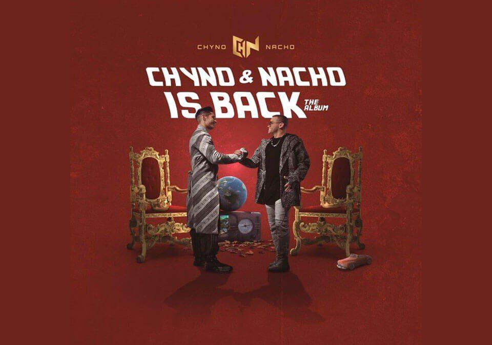 El álbum 'Chyno & Nacho Is Back', reúne al icónico dúo Chyno y Nacho