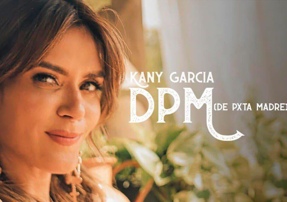 """Kany García regresa con su nuevo single """"DPM (De Pxta Madre)"""""""